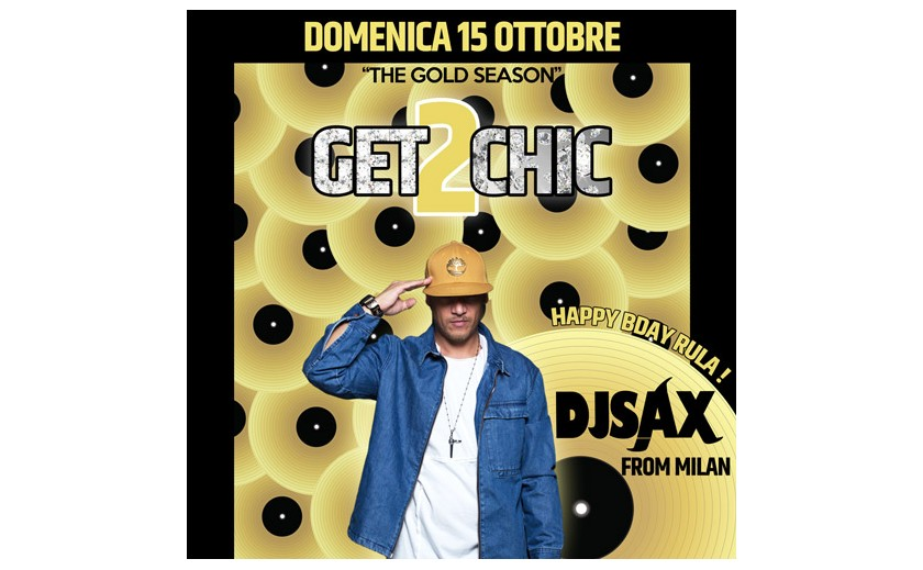 GET2CHIC - SUNDAY 15 OCT W/ DJ SAX @KI CLUB TORINO