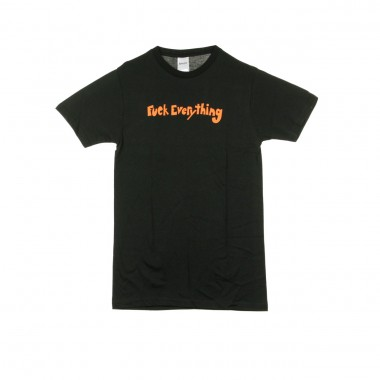 MAGLIETTA FUCK EVERYTHING TEE
