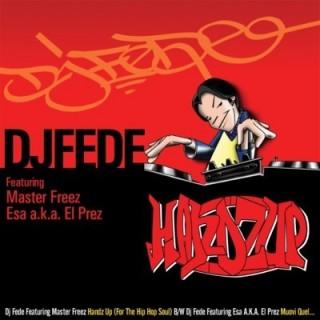 VINILE DJ FEDE - HANDZ UP feat Master Freez / MUOVI QUEL feat Esa stg