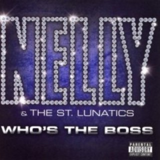 CD NELLY  ST LUNATICS - WHOS THE BOSS stg