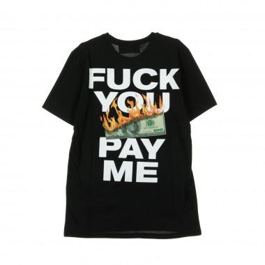 MAGLIETTA FUCK YOU PAY ME S