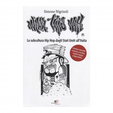 LIBRO WALK THIS WAY La subcultura HipHop dagli Stati Uniti allItalia