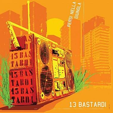 LP 13 BASTARDI - PERSI NELLA GIUNGLA